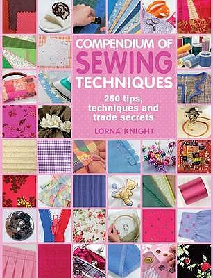 Compendium of Sewing Techniques - Knight, Lorna