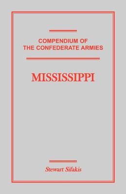 Compendium of the Confederate Armies: Mississippi - Sifakis, Stewart
