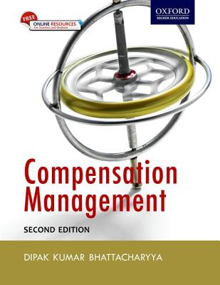 Compensation Management - Bhattacharyya, Dipak Kumar