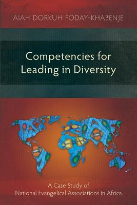Competencies for Leading in Diversity: A Case Study of National Evangelical Associations in Africa - Foday-Khabenje, Aiah Dorkuh
