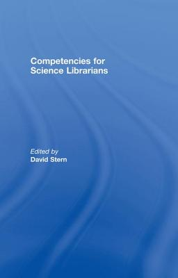 Competencies for Science Librarians - Stern, David (Editor)