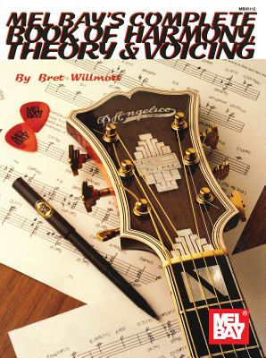 Complete Book of Harmony, Theory & Voicing - Willmott, Bret