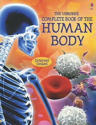 Complete Book of the Human Body - Internet Linked - Claybourne, Anna