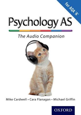 Complete Companions: AS Audio Companion for AQA A Psychology - Cardwell, Mike, and Flanagan, Cara, and Griffin, Michael