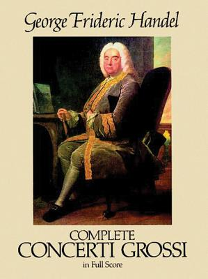 Complete Concerti Grossi - Handel, George Frideric