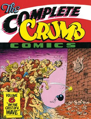 Complete Crumb Comics, The Vol. 6: On the Crest of a Wave - Crumb, Robert R