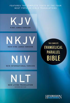 Complete Evangelical Parallel Bible-PR-KJV/NKJV/NIV/NLT - Hendrickson Bibles
