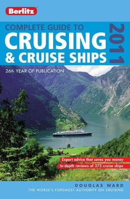 Complete Guide to Cruising & Cruise Ships 2011 - Berlitz Guides, and Berlitz
