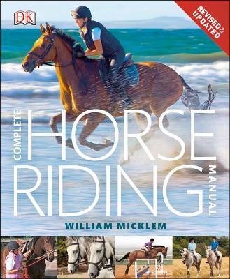 Complete Horse Riding Manual - Micklem, William