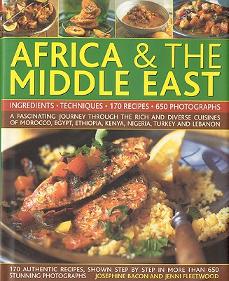 Complete Illustrated Food and Cooking of Africa & the Middle East - Fleetwood, Jenni, and Bacon, Josephine