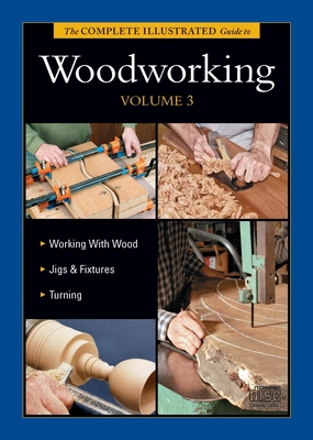 Complete Illustrated Guide to Woodworking DVD Volume 3 - Raffan, Richard, and Nagyszalanczy, Sandor, and Rae, Andy