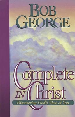 Complete in Christ - George, Bob