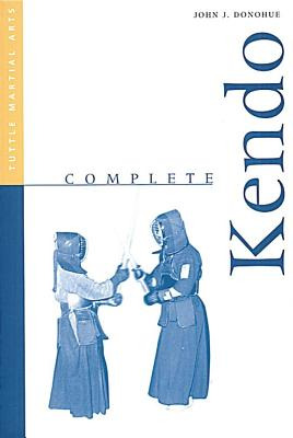 Complete Kendo - Donohue, John J, and Sweeney, Kathleen, and Donohue, Matthew