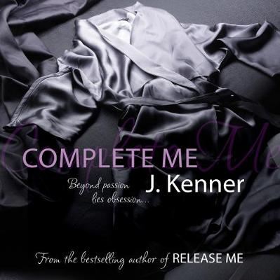 Complete Me - Kenner, Julie, and Willingham, Sofia (Read by)