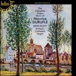 Complete Organ Music of Maurice Duruflé