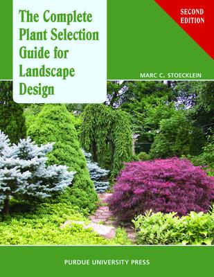 Complete Plant Selection Guide for Landscape Design - Stoecklein, Marc C