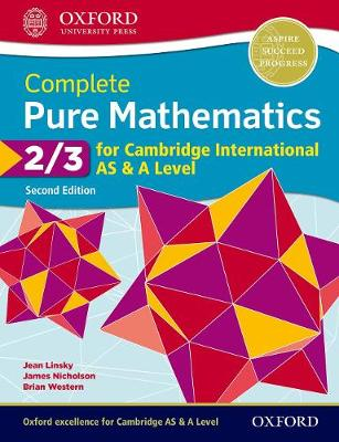 Complete Pure Mathematics 2 & 3 for Cambridge International AS & A Level - Linsky, Jean, and Western, Brian, and Nicholson, James
