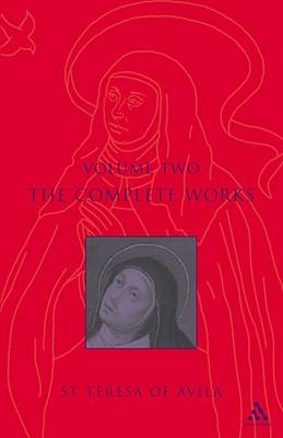 Complete Works St. Teresa of Avila Vol2 - St Teresa of Avila