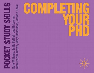 Completing Your PhD - Williams, Kate, and Bethell, Emily, and Lawton, Judith