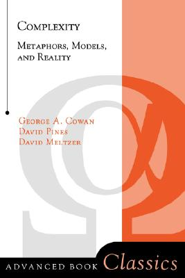 Complexity: Metaphors, Models & Reality - Cowan, George A, and Pines, David, and Meltzer, David