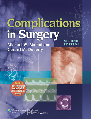 Complications in Surgery - Mulholland, Michael W, MD, PhD, and Doherty, Gerard M, MD