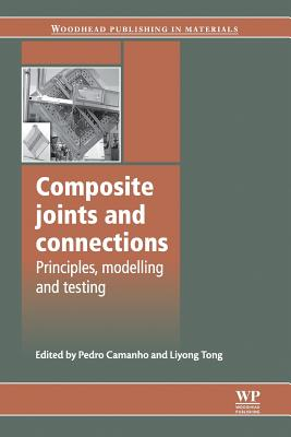 Composite Joints and Connections: Principles, Modelling and Testing - Camanho, P (Editor), and Hallett, Stephen R (Editor)