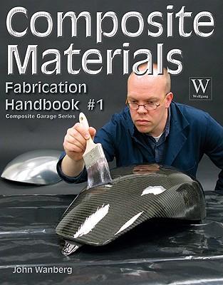 Composite Material Fabrication Handbook #1 - Wanberg, John
