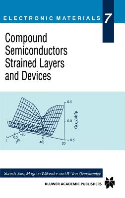 Compound Semiconductors Strained Layers and Devices - Jain, Suresh (Editor)