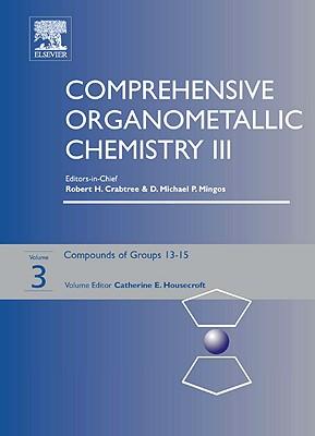 Comprehensive Organometallic Chemistry III: Volume 3: Groups 13-15 - Housecroft, Catherine