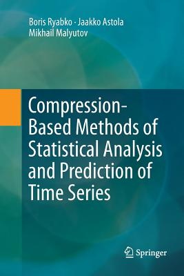 Compression-Based Methods of Statistical Analysis and Prediction of Time Series - Ryabko, Boris, and Astola, Jaakko, and Malyutov, Mikhail