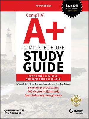 Comptia A+ Complete Deluxe Study Guide: Exam Core 1 220-1001 and Exam Core 2 220-1002 - Docter, Quentin