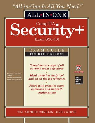 CompTIA Security+ All-in-One Exam Guide, Fourth Edition (Exam SY0-401) - Conklin, Wm. Arthur, and White, Greg, and Williams, Dwayne