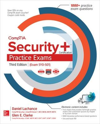Comptia Security+ Certification Practice Exams, Third Edition (Exam Sy0-501) - LaChance, Daniel, and Clarke, Glen E