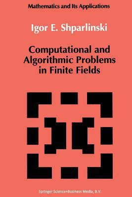 Computational and Algorithmic Problems in Finite Fields - Shparlinski, Igor