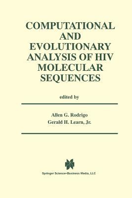 Computational and Evolutionary Analysis of HIV Molecular Sequences - Rodrigo, Allen G (Editor)