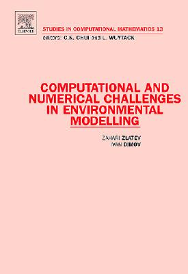 Computational and Numerical Challenges in Environmental Modelling - Zlatev, Zahari, and Dimov, Ivan, Msc, Dsc
