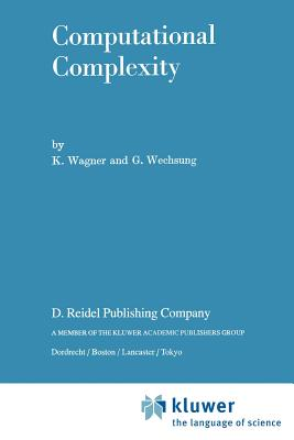 Computational Complexity - Wagner, K, and Wechsung, G