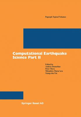Computational Earthquake Science Part II - Donnellan, Andrea (Editor), and Mora, Peter (Editor), and Matsu'ura, Mitsuhiro (Editor)