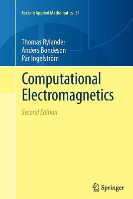 Computational Electromagnetics - Rylander, Thomas, and Ingelstrom, Par, and Bondeson, Anders