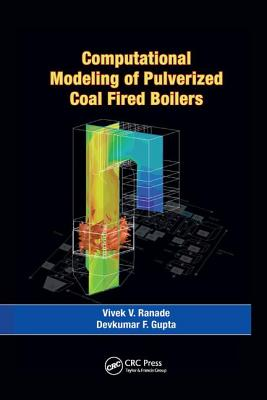 Computational Modeling of Pulverized Coal Fired Boilers - Ranade, Vivek V., and Gupta, Devkumar F.