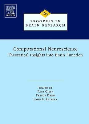 Computational Neuroscience: Theoretical Insights Into Brain Function - Cisek, Paul (Editor)