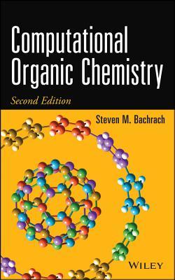 Computational Organic Chemistry - Bachrach, Steven M