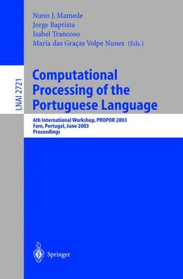 Computational Processing of the Portuguese Language: 6th International Workshop, Propor 2003, Faro, Portugal, June 26-27, 2003. Proceedings - Mamede, Nuno J (Editor)