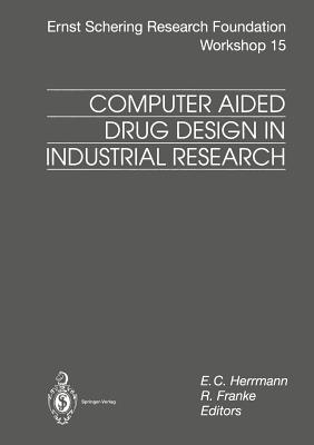 Computer Aided Drug Design in Industrial Research - Herrmann, E C (Editor)