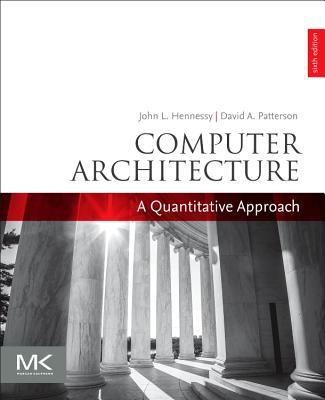 Computer Architecture: A Quantitative Approach - Hennessy, John L., and Patterson, David A.