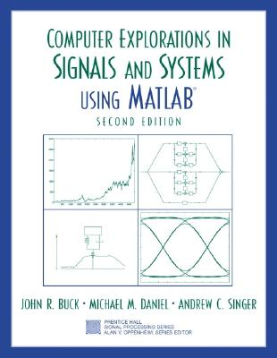 Computer Explorations in Signals and Systems Using MATLAB - Buck, John R, and Daniel, Michael M, and Singer, Andrew C