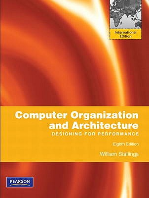 Computer Organization and Architecture: Designing for Performance: International Edition - Stallings, William