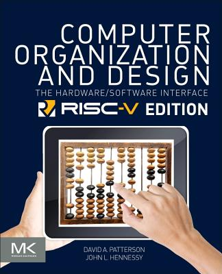 Computer Organization and Design: The Hardware Software Interface - Patterson, David A., and Hennessy, John L.