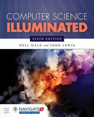 Computer Science Illuminated - Dale, Nell, and Lewis, John, Dr., Ed.D