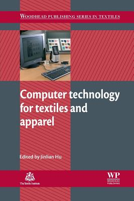 Computer Technology for Textiles and Apparel - Hu, Jinlian (Editor)
